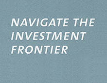 Navigating the investment frontier.